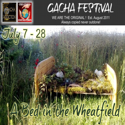 A Bed In The Wheatfield ~ July 7-28 2013 ~ GACHA FESTIVAL