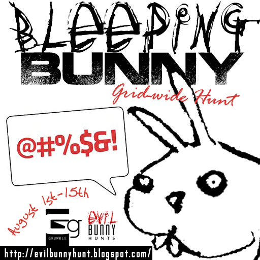 Bleeping Bunny Grid-Wide Hunt ~ August 1-15 2013