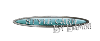 STYLE CARD by Bambi Banner.PS.
